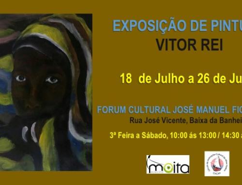 Exposição de Pintura de Vitor Rei. Inauguração dia 18 às 21,00 horas